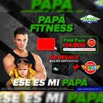 Ofertas de Pacific Fitness, Papá Fitness
